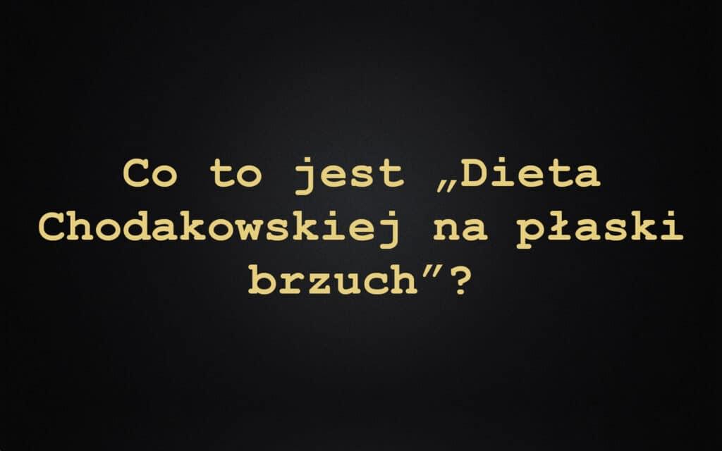 """Co to jest """"Dieta Chodakowskiej na płaski brzuch""""?"""