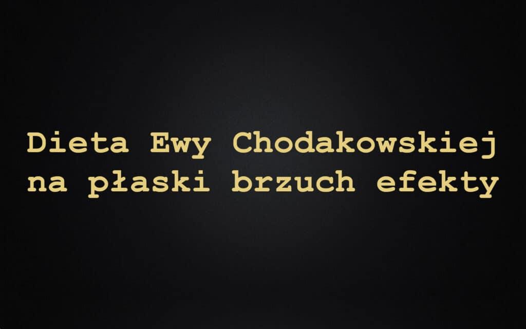 Dieta Ewy Chodakowskiej na płaski brzuch efekty