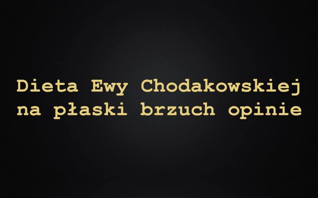 Dieta Ewy Chodakowskiej na płaski brzuch opinie
