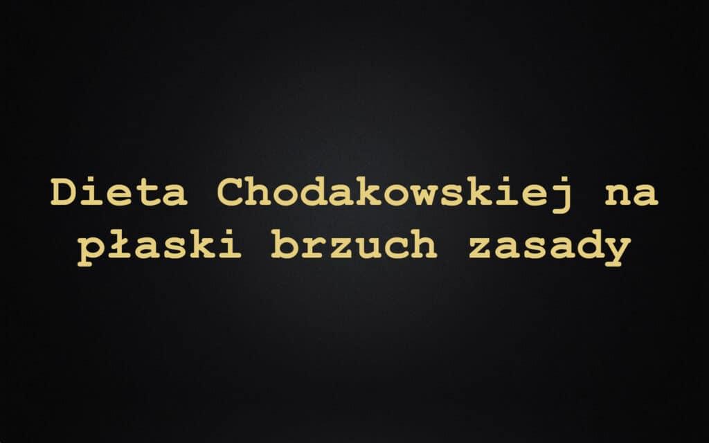 Dieta Chodakowskiej na płaski brzuch zasady