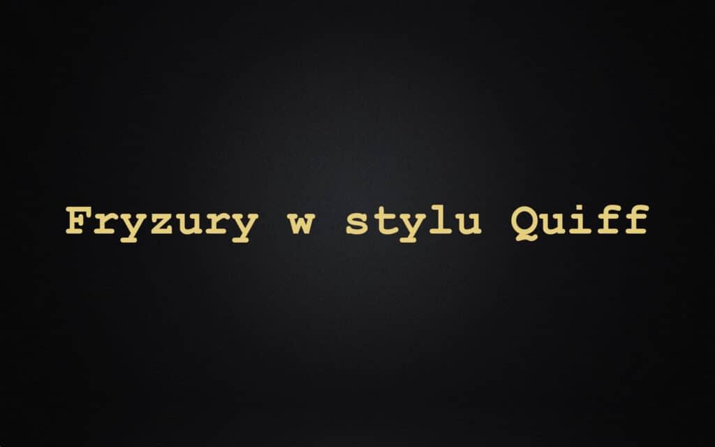 Modne fryzury męskie – rodzaje, typy i style. Katalog 2020/2021