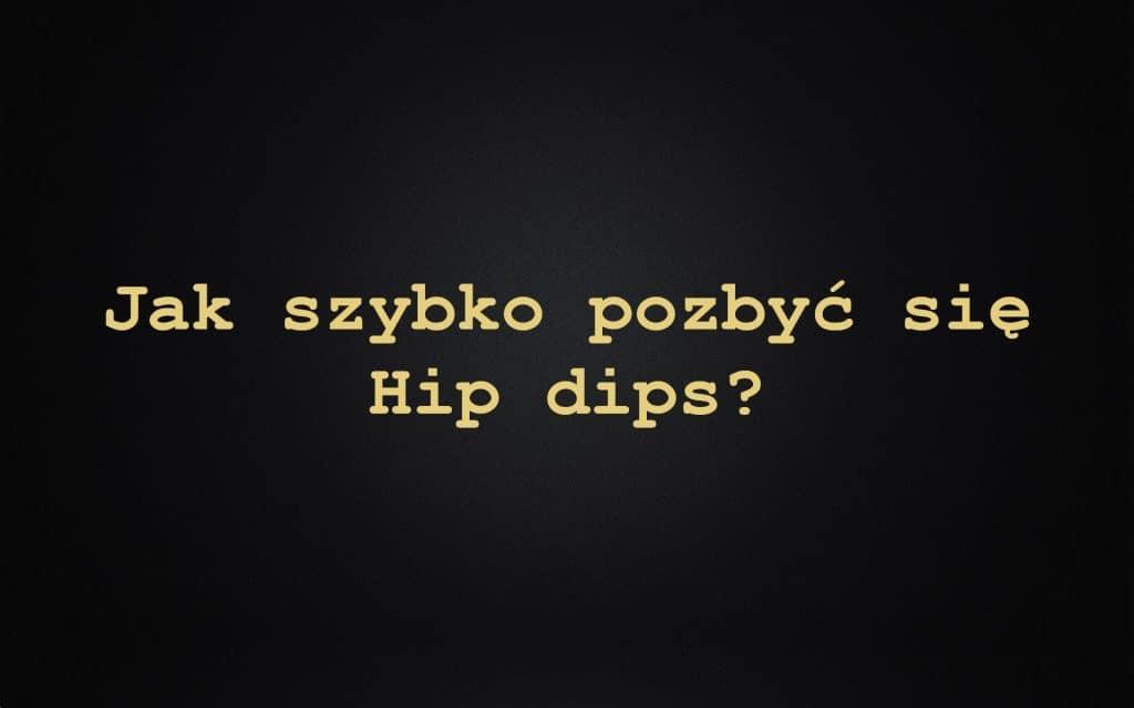 co to jest i jak pozbyć się hip dips? Najlepsze ćwiczenia + w domu