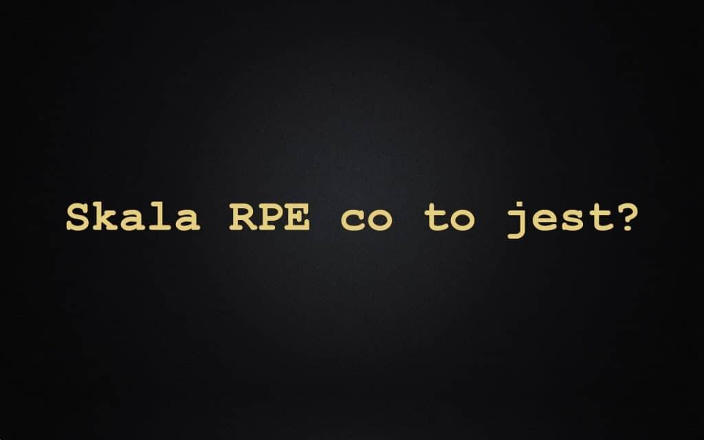 Skala RPE i RIR Czyli Jak Zrobić +211% Efektów, Trenując Lżej