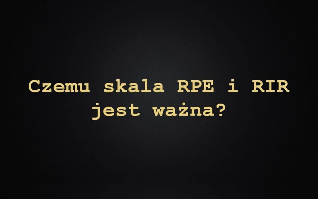 Czemu skala RPE i RIR jest ważna?